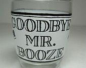 Vintage Shot Glass Barware Goodbye Mr. Booze