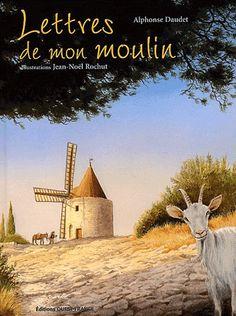 Lettres de mon moulin, d'Alphonse Daudet. Simplement pour le charme délicat, l'exquise sensibilité.