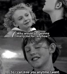 Sweet Home Alabama quote Why would you wanna marry me for anyhow? So I can kiss you anytime I want
