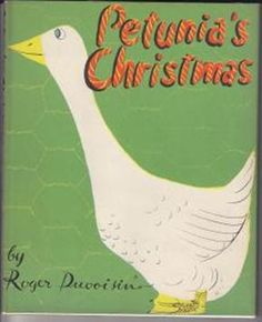 Petunia's Christmas by Roger Duvoisin. Classic Christmas story of a clever goose. Vintage illustrations add depth to story. gb. 12.13.