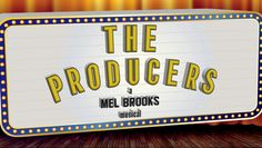 """""""The Producers"""" @ Center Stage Theater (Fontana, CA)"""