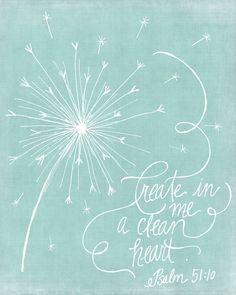 Create in me a clean heart.