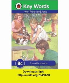 Fun With Sounds (Key Words Reading Scheme) (9781409301318) Ladybird , ISBN-10: 1409301311  , ISBN-13: 978-1409301318 ,  , tutorials , pdf , ebook , torrent , downloads , rapidshare , filesonic , hotfile , megaupload , fileserve