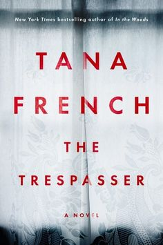 The Trespasser (Dublin Murder Squad, #6) by Tana French. LibraryReads pick…