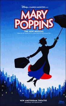 Mary Poppins the Musical Broadway Poster. I saw this at Tuachan this summer, super good!