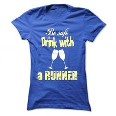 BE SAFE, DRINK WITH A RUNNER T-SHIRTS, HOODIES (19$ ==► Shopping Now) #be #safe, #drink #with #a #runner #shirts #tshirt #hoodie #sweatshirt #fashion #style
