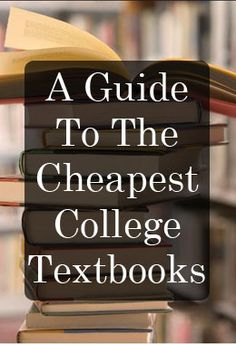 A Guide To The Cheapest College Textbooks