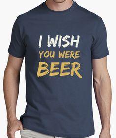 Camiseta I wish you were beer  | t-shirt design