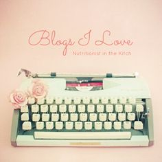 """Healthy Food/Fitness Blogs I Adore - """"My Blogroll""""! via Nutritionist in the Kitch"""