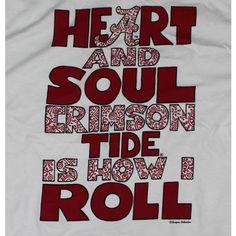 Alabama Crimson Tide Football T-Shirts - Bama Girls Heart Soul - How I Roll Roll Tide Alabama, Alabama Crimson Tide, Roll Tide Football, Crimson Tide Football, Alabama Football, Football Tee, Football Baby, Football Season, American Football