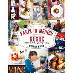 Paris in meiner Kueche_2 Dorling Kindersley Jahr   2012 Autorin   Rachel Khoo Ausführung   287 S. / fester Einband Fotos   Farbe und Schwarzweiss
