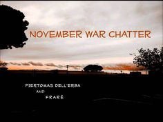 NOVEMBER WAR CHATTER - Piertomas Dell'Erba and Frarè