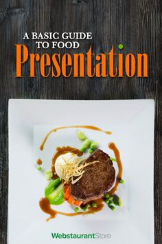 Creative plating makes your food look great and enhances your guests' dining experience. Learn how to wow your patrons with our basic guide to food presentation!