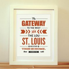 St. Louis, This Is Home, The Lou, The Gateway To The West, Saint Louis, St. Louis Print, Typography, St. Louis Map, Arch, Missouri, Art    *** Available in 6 Sizes ***    ** 5x7 only available in the example color ***    This original St. Louis print is printed on thick matte paper stock. It will l