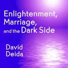 ~ David Deida David Deida, Dark Side, The Darkest, Marriage, Men, Valentines Day Weddings, Guys, Weddings, Mariage