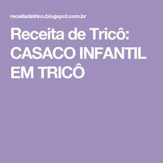 Receita de Tricô: CASACO INFANTIL EM TRICÔ
