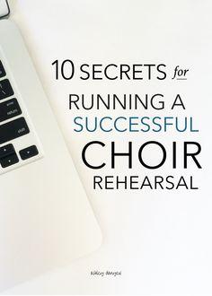 10 secrets for running a successful choir rehearsal | @ashleydanyew