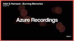 Adel & Hamaeel - Burning Memories (Original Mix) [OUT NOW]