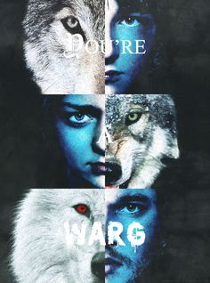 You're A Warg ~ Game of Thrones Fan Art