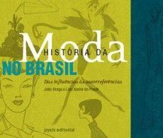 Historia da Moda no Brasil   João Braga e Andre do Prado    #moda#livro#joãobraga