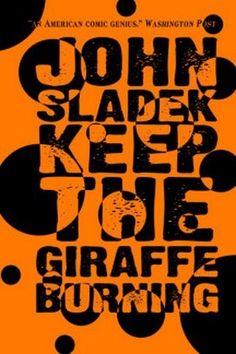 Keep the Giraffe Burning, by John Sladek (Paperback)