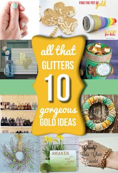 All that Glitters- 10 Gorgeous Gold Projects