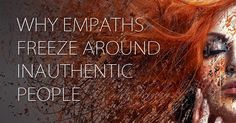 Empath by meaning is an emotionally sensitive person who sponges up the emotions of others. Sounds like a tough job right? Well-being around a fake person for an empath is close to excruciating. Have