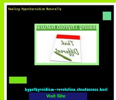 Healing Hypothyroidism Naturally 113949 - Hypothyroidism Revolution!