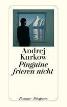 Andrej Kurkow  |  Pinguine frieren nicht  |  Roman, Taschenbuch, 544Seiten | € (D) 12.90 / sFr 18.90* / €(A)13.30