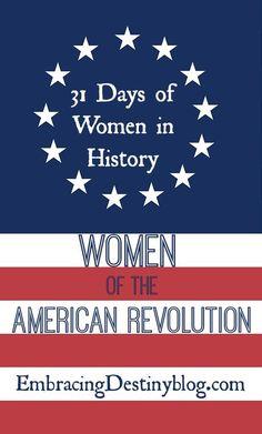 Women of the American Revolution. Women's history unit study at embracingdestinyblog.com