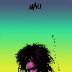 Nao, For All We Know