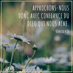 Seigneur #merci pour ton #amour! C'est si #beau de savoir que nous pouvons nous approcher de toi sans #crainte! #versetdujour #bible #labible