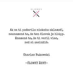 Charles Bukowski, Motto, Life Quotes, Beautiful, Quotes About Life, Quote Life, Living Quotes, Citation Vie, Quotes On Life