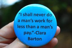 Feminist Equal Pay Clara Barton Quote by TheVeganHippieFreak, $2.00