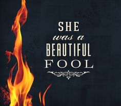 """""""Channary was simply a fool. She was a beautiful fool, though, which was the worst kind."""""""