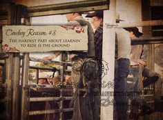 Cowboy Reason 8 - The hardest part about learning to ride is the ground