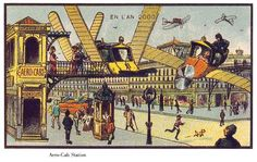The Aero-Cab Station. Although the cars would become airborne, the fashions, apparently, would stay pretty much stuck in the late 19th century. What French People in 1900 Thought Life Would Be Like in 2000