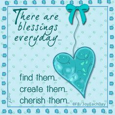 There are blessings everyday!