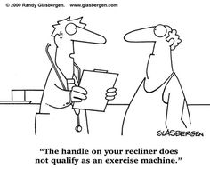 Humor In Dites & Fitness  Recliner Handle. Randy Glasbergen.