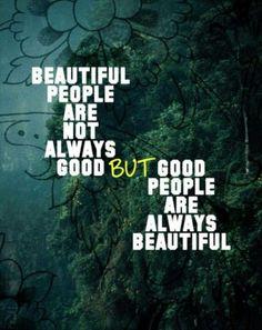 Good people are beautiful