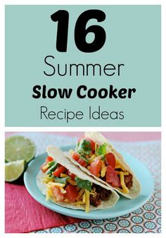 16 Summer Slow Cooker Recipes...make before heading out to the pool each day!!!