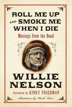 Only one Willie! Could he have written 1/2 as well sober? Would Texas be Texas without him? Thank god we don't have to find out. <3