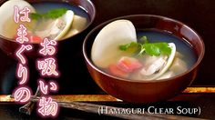 Create Eat Happy :): How to Make Hamaguri no Osuimono (Common Orient Clam Clear Soup) - Video Recipe