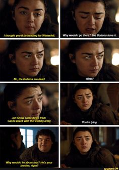 I swear to god when Arya makes it to Winterfell either Sansa or Jon had better be there. I'm so excited for Arya to see Jon again
