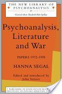 Psychoanalysis, Literature and War - by Hannah Segal (LGB 1931-1933)