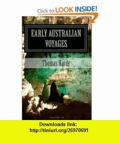 Early Australian Voyages (9781475284102) Thomas Hardy , ISBN-10: 1475284101  , ISBN-13: 978-1475284102 ,  , tutorials , pdf , ebook , torrent , downloads , rapidshare , filesonic , hotfile , megaupload , fileserve