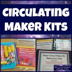 Makerspaces without a Space: Circulating Maker Kits | Mrs. J in the Library @ A Wrinkle in Tech