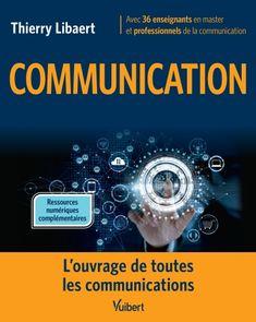 Le livre de toutes les Communications, avec les meilleurs spécialistes de chaque domaine. Un  Must.