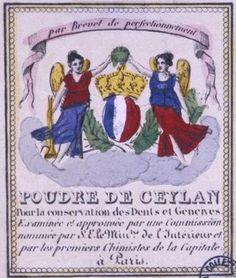 Poudre de Ceylan (XIXe siècle).  [Histoire de l'odontologie et de la dentisterie : https://www.pinterest.com/mediamed/odontology-dentistry-oldies/].
