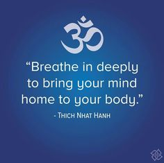 Breathe in deeply. #ThichNhatHanh